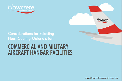 Considerations for Selecting Floor Coating Materials for: Commercial and Military Aircraft Hangar Facilities