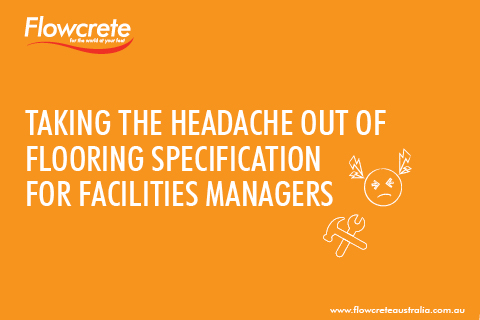 Taking the Headache Out of Flooring Specification for Facilities Managers