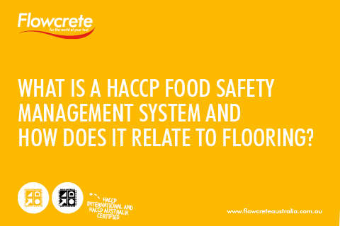 What is a HACCP Food Safety System and How Does It Relate to Flooring